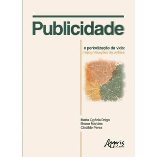 Livro - Publicidade e Periodização da Vida - Drigo