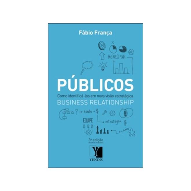 Livro - Públicos: Como Identificá-los em Uma Nova Visão Estratégica - França
