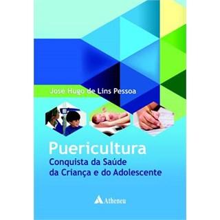 Livro - Puericultura - Conquista da Saúde da criança e do Adolescente - Pessoa