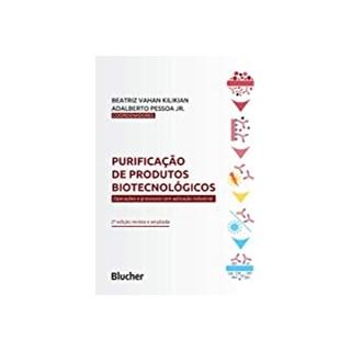 Livro - Purificação de Produtos Biotecnológicos - Kilikian - Blucher