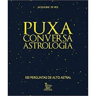 Livro - Puxa Conversa - Astrologia - De Vita - Baralho