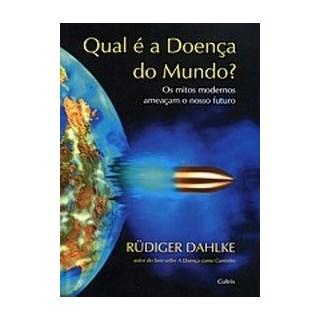 Livro - Qual é a Doença do Mundo  - Dahlke