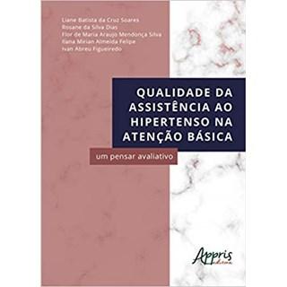 Livro - Qualidade da Assistência ao Hipertenso na Atenção Básica: Um Pensar Avaliativo - Soares