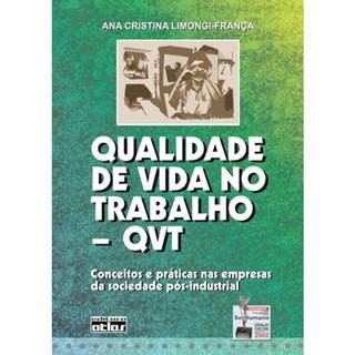 Livro - Qualidade de Vida no Trabalho - QVT: Conceitos e Práticas nas Empresas da Sociedade Pós-Industrial - França