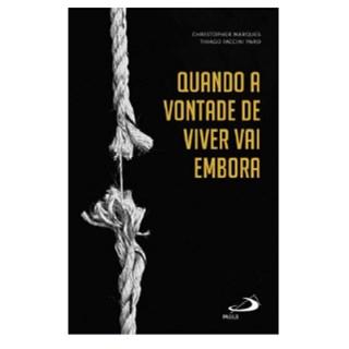 Livro - Quando a Vontade de Viver vai Embora - Marques