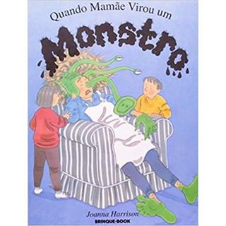 Livro - Quando Mamãe Virou Um Monstro - Harrison