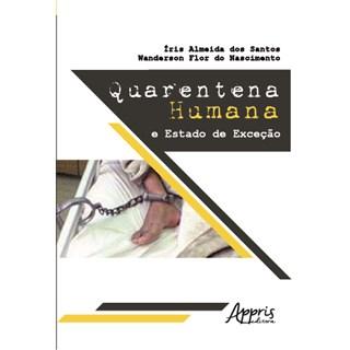 Livro - Quarentena Humana e Estado de Exceção - Santos