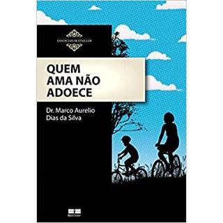 Livro - Quem Ama não Adoece - Silva