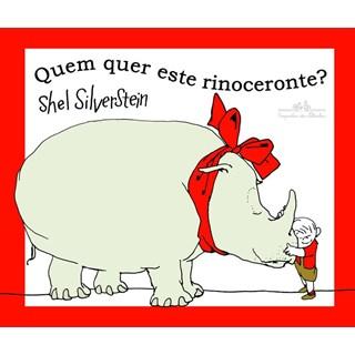 Livro - Quem Quer Este Rinoceronte - Silverstein