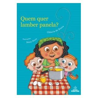 Livro - Quem quer Lamber a Panela? - Souza - Positivo