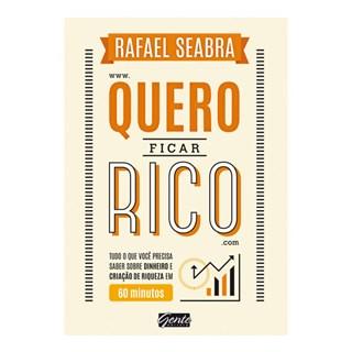 Livro - Quero Ficar Rico - Seabra - Gente