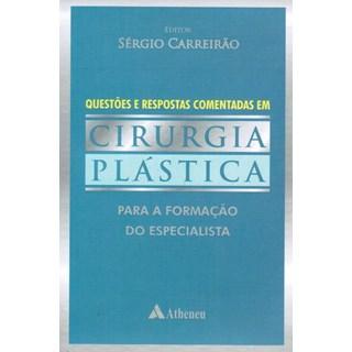 Livro - Questoes e Respostas Comentadas em Cirurgia Plastica para a Formação do Especialista - Carreirao