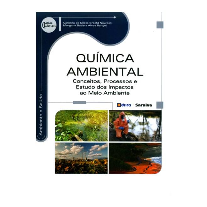 Livro - Química Ambiental: conceitos, processos e estudo dos impactos ao meio ambiente - Rangel