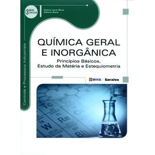 Livro - Química Geral e Inorgânica: princípios básicos, estudo da matéria e estequiometria - Silva