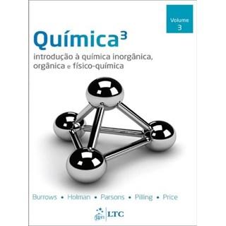 Livro - Química - Introdução à Química Inorgânica, Orgânica e Físico-Química - Vol. 3 - Burrows