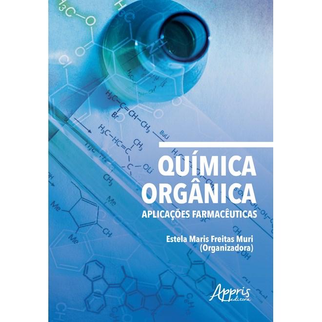 Livro - Química Orgânica: Aplicações Farmacêuticas - Muri