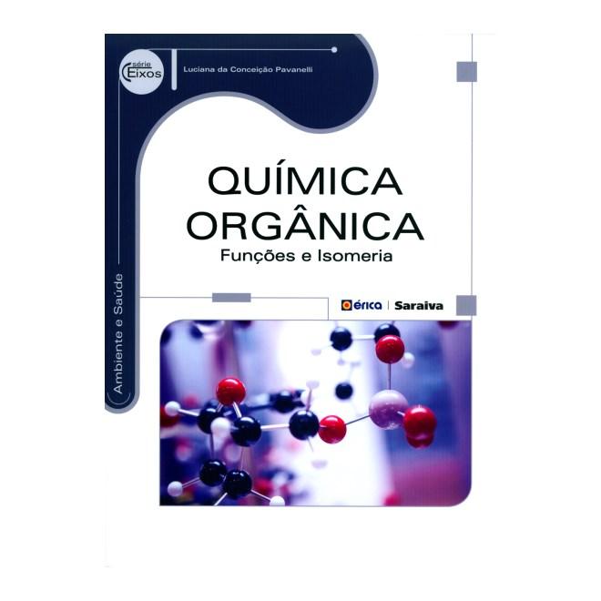 Livro - Química Orgânica: funções e isomeria - Pavanelli