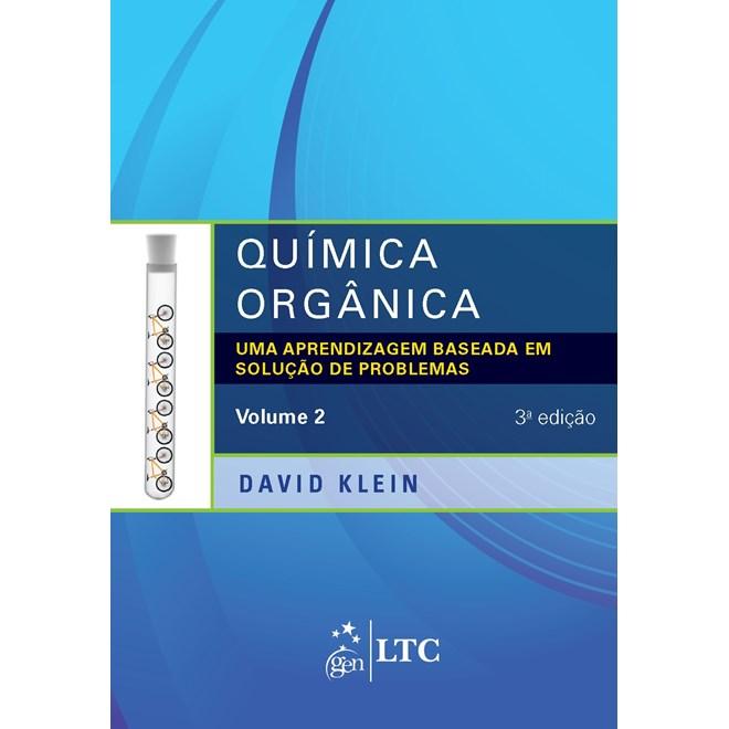 Livro - Química Orgânica - Uma Aprendizagem Baseada em Solução de Problemas - Vol. 2 - Klein