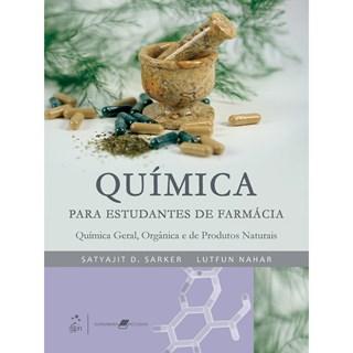 Livro - Química para Estudantes de Farmácia-Química Geral, Orgânica e de Produtos Naturais - Sarker