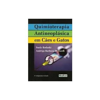 Livro - Quimioterapia Antineoplásica em Cães e Gatos - Rodaski