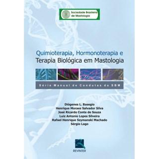 Livro - Quimioterapia, Hormonoterapia, e Terapia Biológica em Mastologia - SBMBF