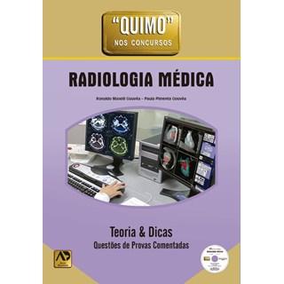 Livro - Quimo Radiologia Médica Teoria & Dicas Questões de Prova Comentadas - Gouvêa
