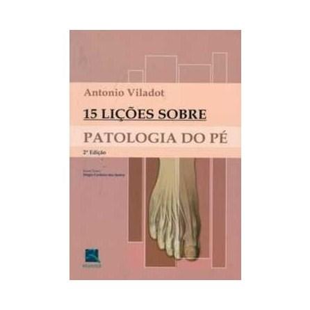 Livro - Quinze Lições Sobre Patologias do Pé - Viladot