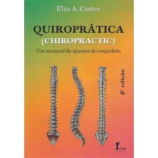 Livro - Quiroprática – Um Manual de Ajuste do Esqueleto - Castro