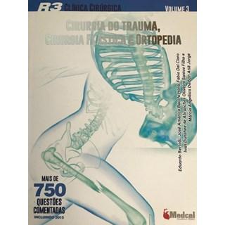 Livro - R3 Clínica Ciúrgica - Cirurgiado Trauma, Cirurgia Plástica e Ortopedia -vol 3 Bertolli