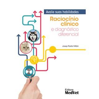 Livro Raciocínio Clínico e Diagnóstico Diferencial - Milán - MedVet