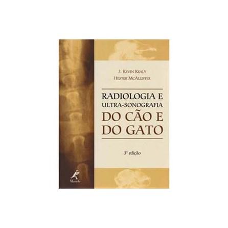 Livro - Radiologia e Ultra-Sonografia do Cão e do Gato - Kealy ***