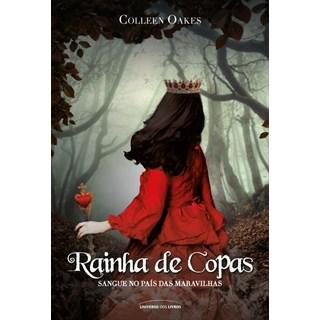 Livro - Rainha de Copas Sangue no País das Maravilhas - Oakes