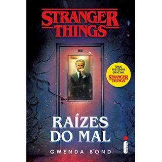 Livro - Raízes do Mal - Stranger Things - Bond