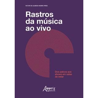 Livro - Rastros da Música ao Vivo - Pires