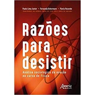 Livro - Razões Para Desistir: Análise Sociológica da Evasão no Curso de Física - Rezende