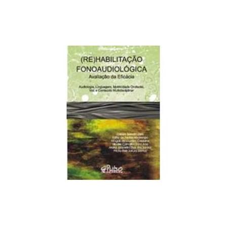 Livro - (RE) Habilitação Fonoaudiológica: Avaliação da Eficácia - Félix