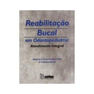Livro - Reabilitação Bucal em Odontopediatria Atendimento Integral - Guedes-Pinto
