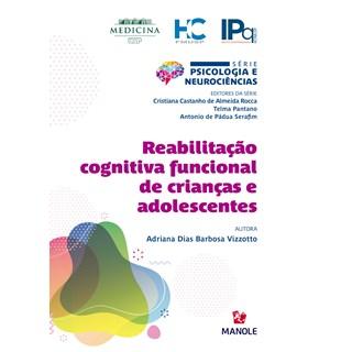 Livro Reabilitação Cognitiva Funcional de Crianças e Adolescentes - Vizzotto - Manole