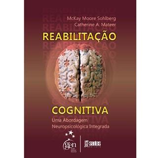 Livro - Reabilitação Cognitiva - Uma Abordagem Neuropsicológica Integrativa - Sohlberg