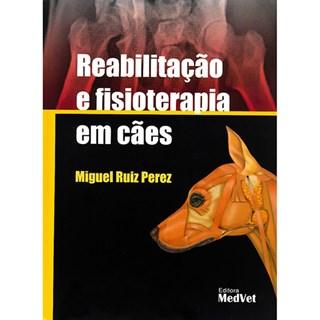 Livro - Reabilitação e Fisioterapia em Cães - Perez