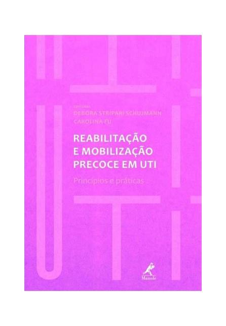 Livro - Reabilitação e Mobilização Precoce em UTI - Schujmann
