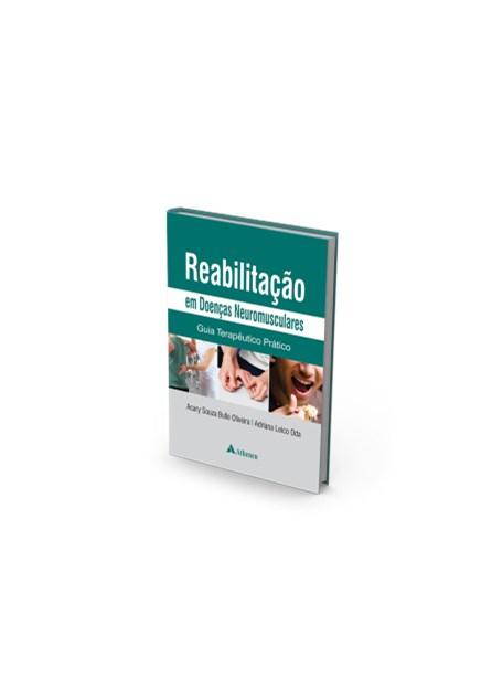 Livro - Reabilitação em Doenças Neuromusculares - Guia Terapêutico Prático - UNIFESP - Oda