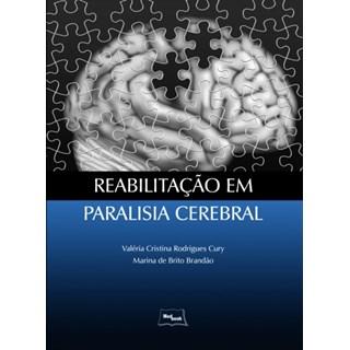 Livro Reabilitação em Paralisia Cerebral - Cury - Medbook