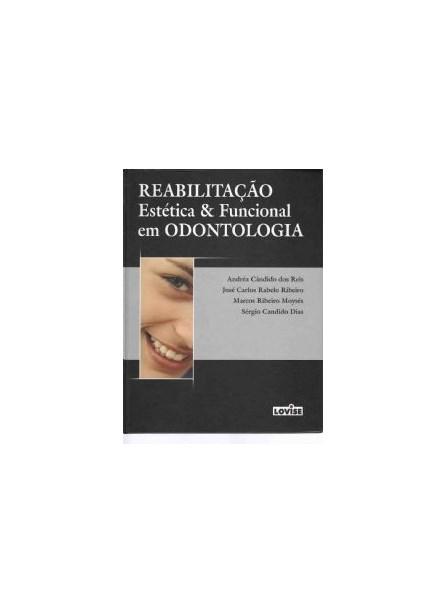 Livro - Reabilitacao Estetica e Funcional em Odontologia - Reis ***