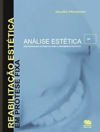Livro Reabilitacao Estetica em Protese Fixa Analise Estetica Vol