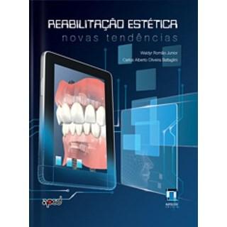 Livro - Reabilitação Estética - Novas Tendências - Romão Junior