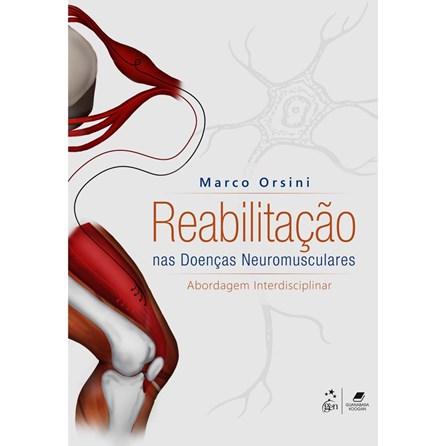 Livro - Reabilitação nas Doenças Neuromusculares - Abordagem Interdisciplinar - Orsini
