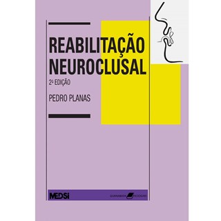 Livro - Reabilitação Neuroclusal - Planas