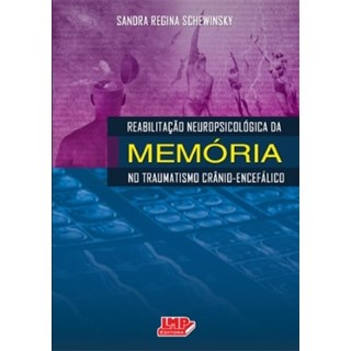 Livro - Reabilitação Neuropsicológica da Memória no Traumatismo Crânioencefálico - Schewinsky