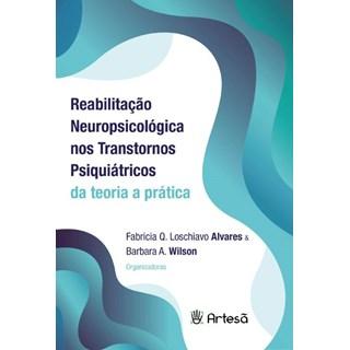 Livro - Reabilitação Neuropsicológica Nos Transtornos Psiquiátricos - Wilson - Artesã